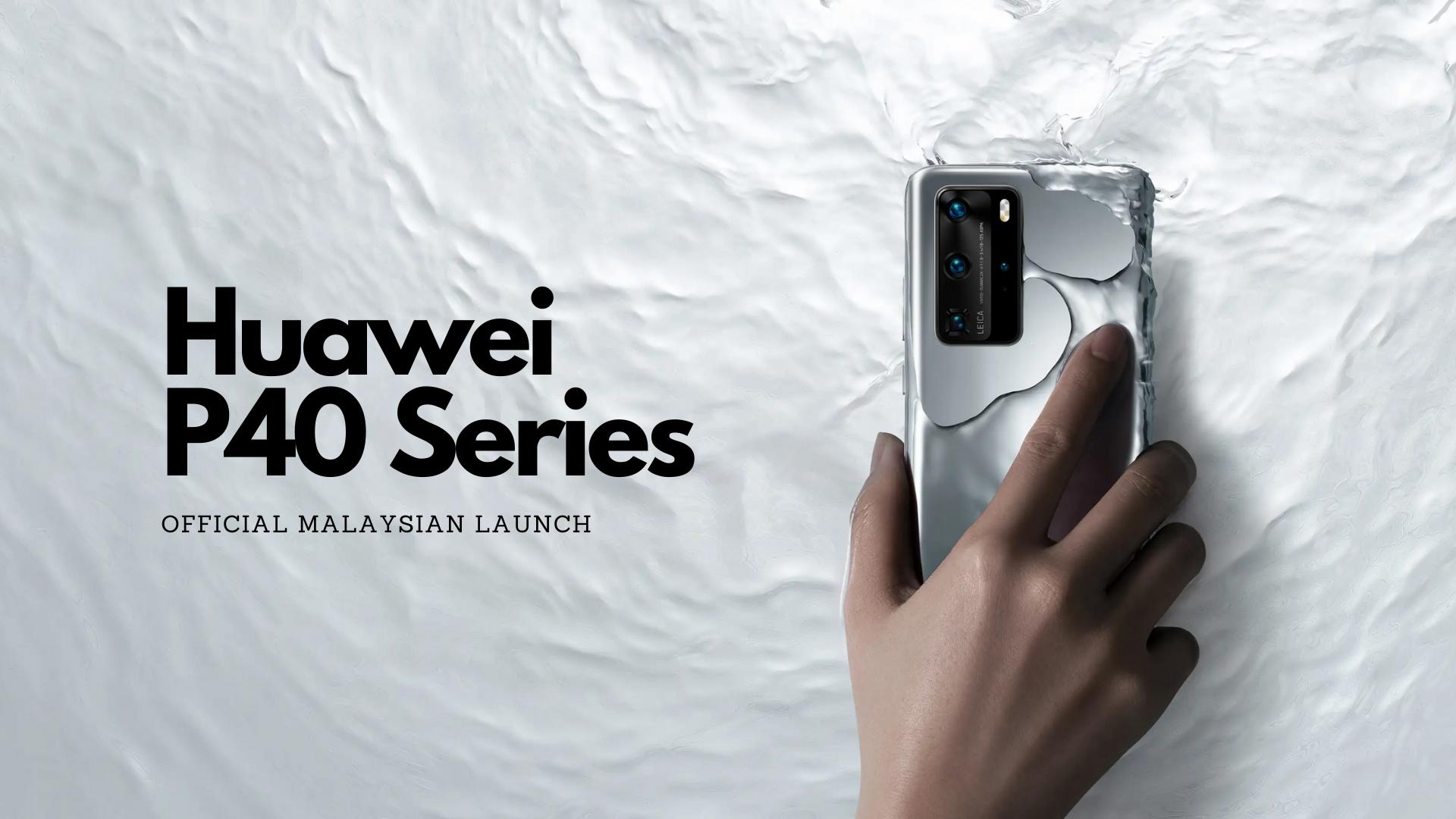 Huawei P40 Series Malaysia Launch