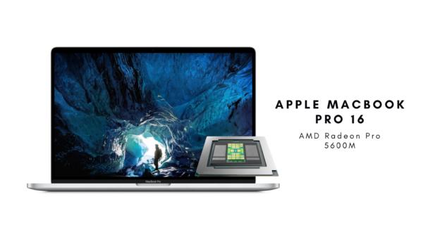 MacBook Pro 16 AMD Radeon Pro 5600M