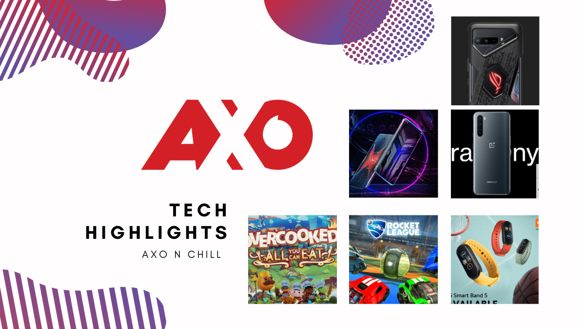 [AXO N Chill]: Tech Highlights Of The Week - Week 30,2020 19