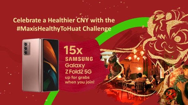 #MaxisHealthytoHuat Campaign inspires Malaysian families to celebrate health as a blessing this CNY 3