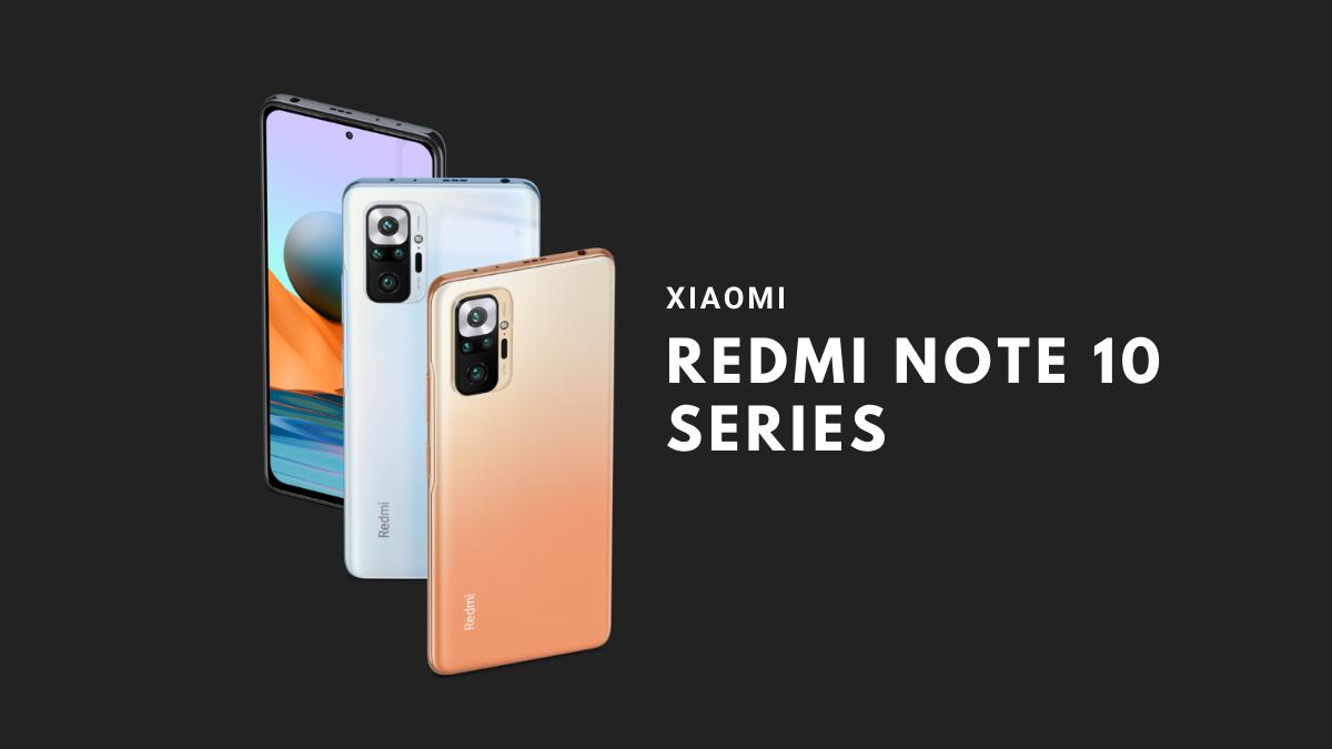 Xiaomi Redmi Note 10 Series
