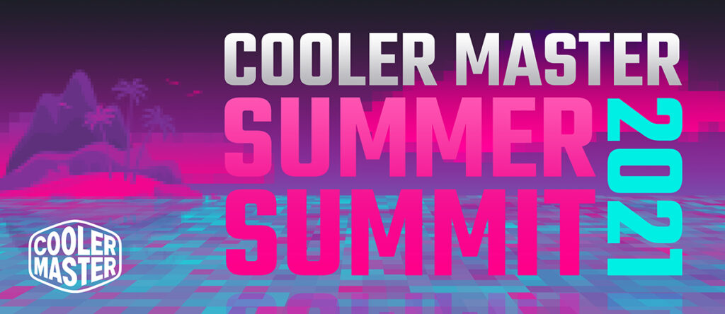 Cooler Master Announces Summer Summit 2021